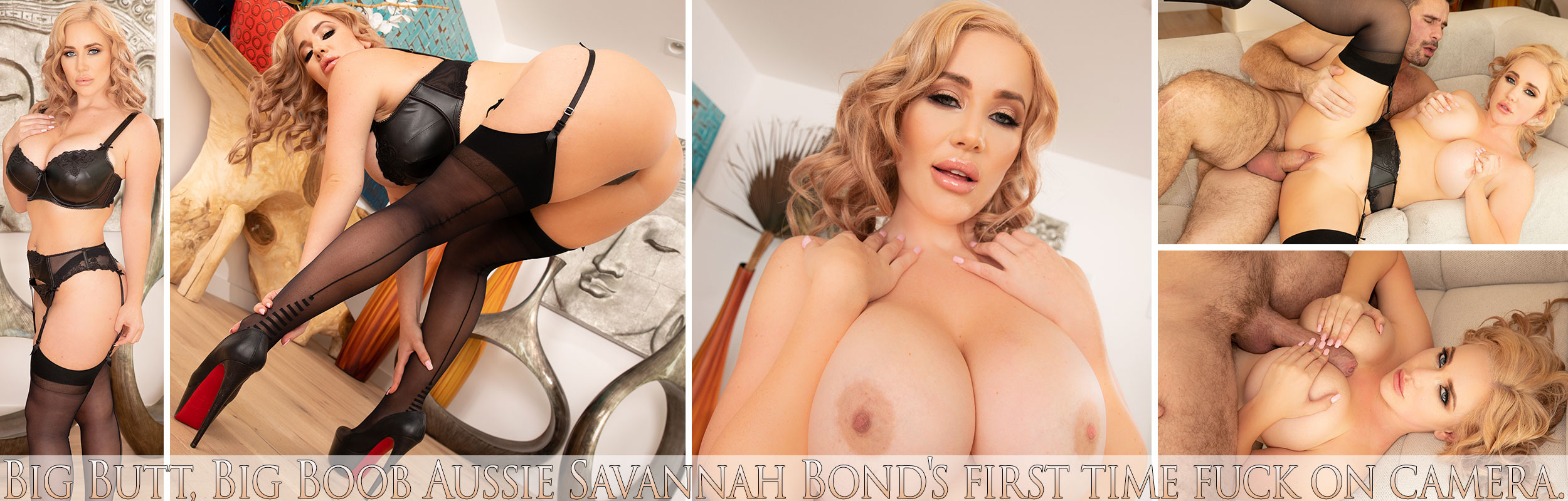 Big Butt, Big Boob Aussie Savannah Bond's first time fuck on camera.